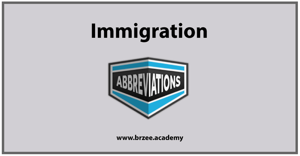 Abbreviation of Immigration