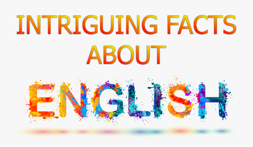 Intriguing Facts About English