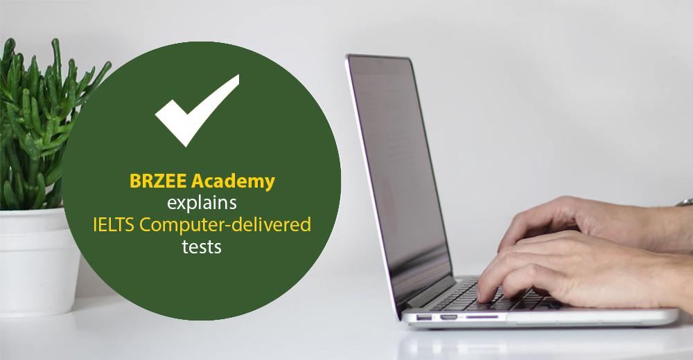 explains IELTS Computer delivered tests